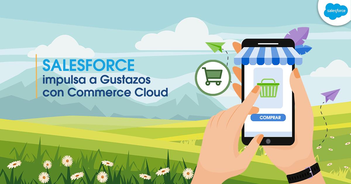 Salesforce impulsa a Gustazos con Commerce Cloud
